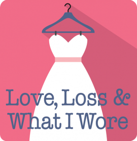 Love, Loss & What I Wore